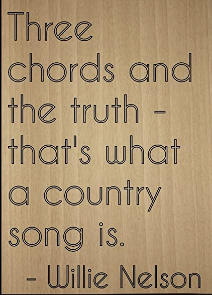 Amazon Three Chords And The Truth Thats What Quote By
