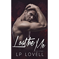 Loathe Me (English Edition)