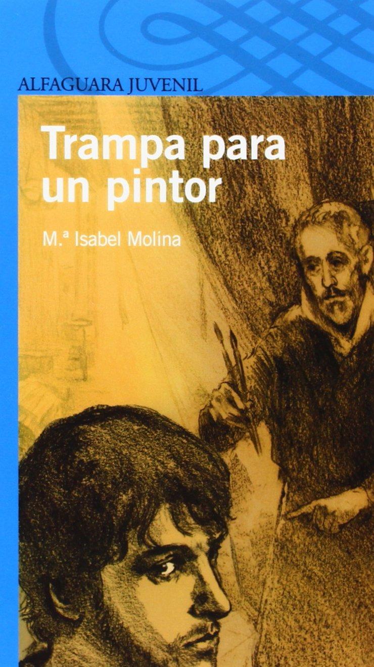 Trampa para un pintor (Alfaguara Azul): Amazon.es: Mª Isabel Molina: Libros