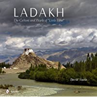 Ladakh: The Culture and People of Little Tibet