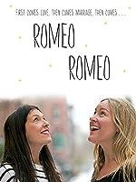 Romeo, Romeo
