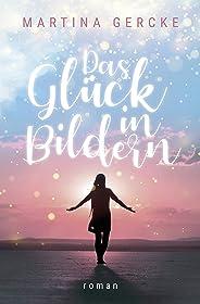 Das Glück in Bildern: Liebesroman (German Edition)