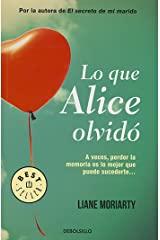 Lo que Alice olvidó / What Alice Forgot (Spanish Edition) Mass Market Paperback