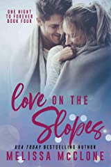 Love on the Slopes (One Night to Forever Book 4) Kindle Edition