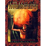 Atlas of the Walking Dead: A Global Gathering of Undead for All Flesh Must Be Eaten