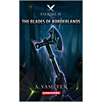 The Blades of the Borderlands (Epic LitRPG Adventure - Book 11) (Fayroll) (English Edition)