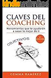 Claves del coaching: Herramientas que te ayudarán a sacar lo mejor de ti (Spanish Edition)