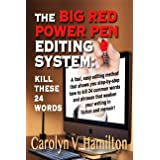 THE BIG RED POWER PEN EDITING SYSTEM: KILL THESE 24 WORDS