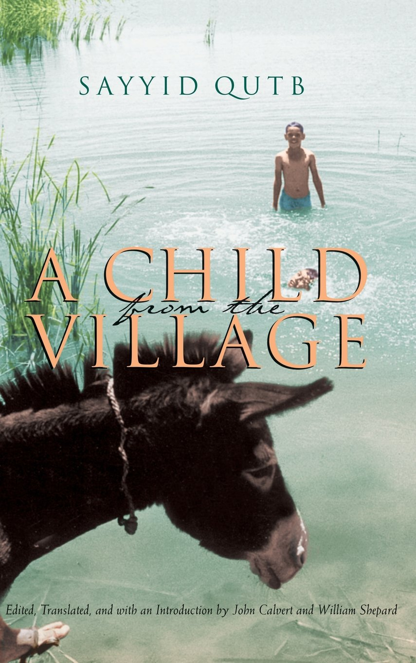 A child from the village middle east literature in translation a child from the village middle east literature in translation sayyid qutb william shepard 9780815608059 amazon books fandeluxe Choice Image