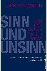 Sinn und Unsinn an der Börse: Wie die Märkte wirklich funktionieren - und wie nicht (German Edition) Kindle Edition