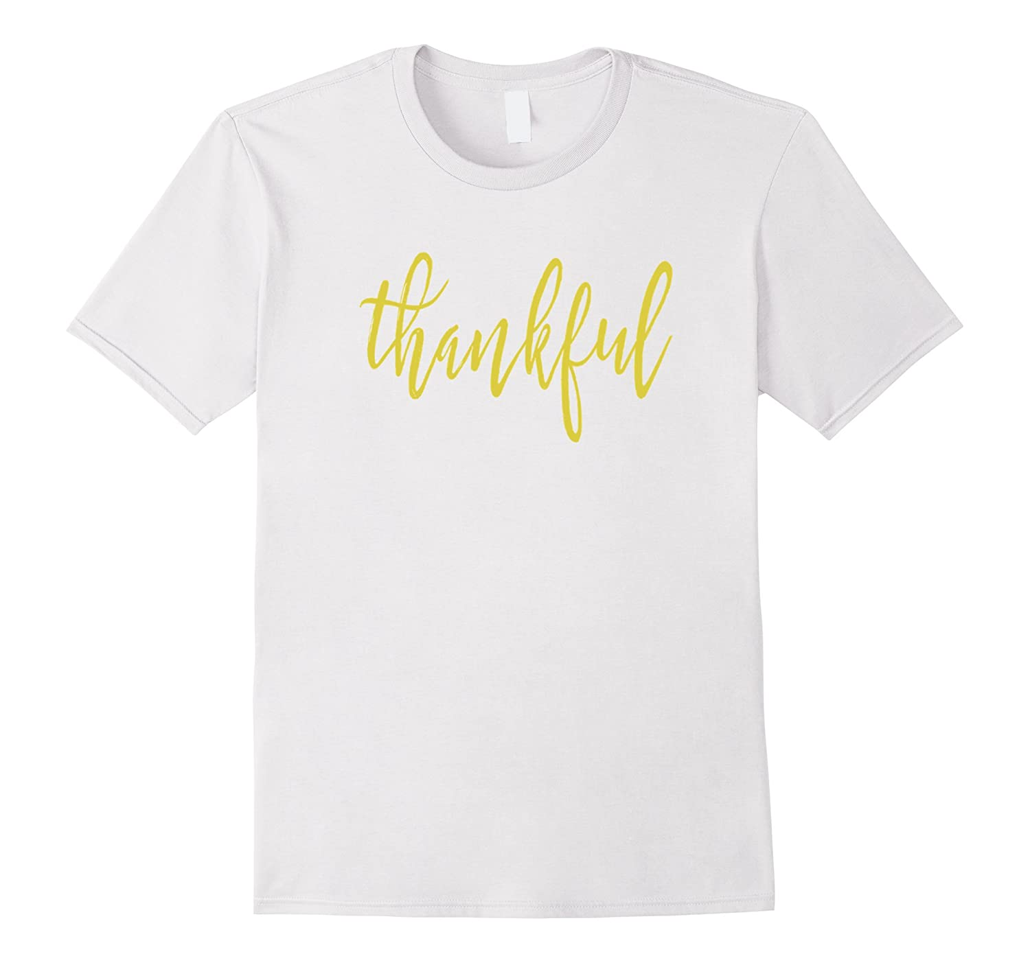 THANKFUL - SIMPLE, BEAUTIFUL QUOTE THANKSGIVING T-SHIRT-BN