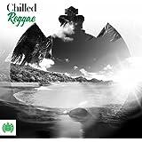 Chilled Reggae - Ministry of Sound