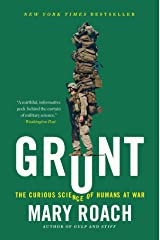 Grunt: The Curious Science of Humans at War Kindle Edition