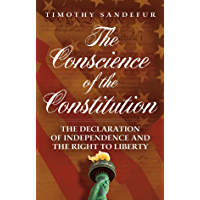 The Conscience of the Constitution: The Declaration of Independence and the Right to Liberty (English Edition)
