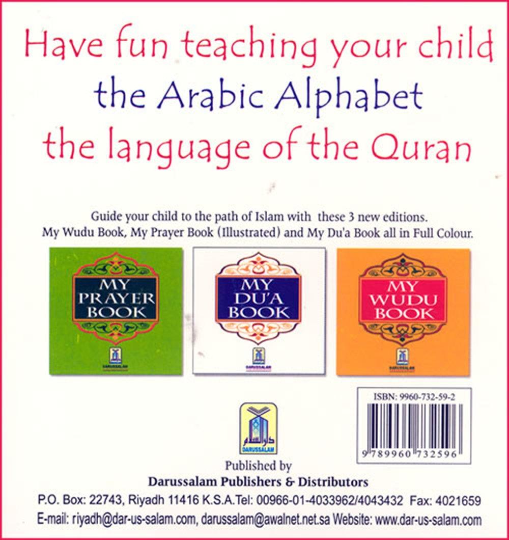 My Arabic Alphabet Book The Language of the Quran: Dar-us-Salam:  9789960732596: Amazon.com: Books