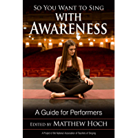 So You Want to Sing with Awareness: A Guide for Performers book cover