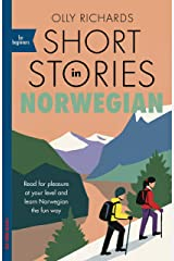 Short Stories in Norwegian for Beginners: Read for pleasure at your level, expand your vocabulary and learn Norwegian the fun way! (Teach Yourself) Kindle Edition
