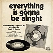 Everything Is Gonna Be Alright - Celebrating 50 Years Of Westbound Soul & Funk