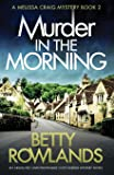 Murder in the Morning: An absolutely unputdownable cozy murder mystery novel: Volume 2 (A Melissa Craig Mystery)