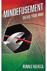 Mindefusement: Defuse Your Mind Paperback