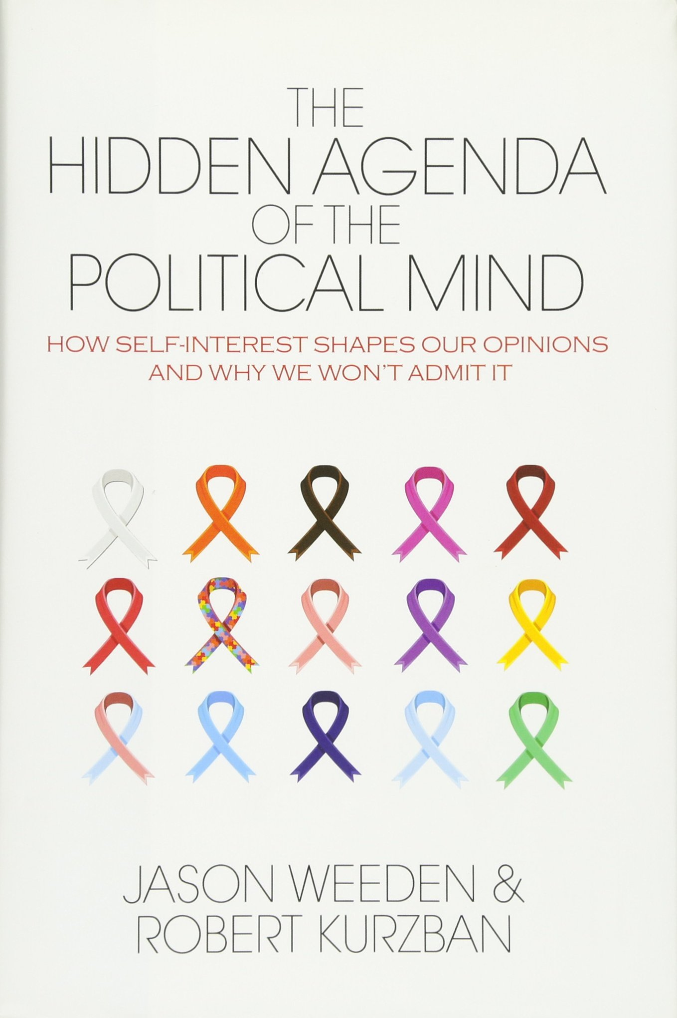 The Hidden Agenda of the Political Mind: How Self-Interest ...