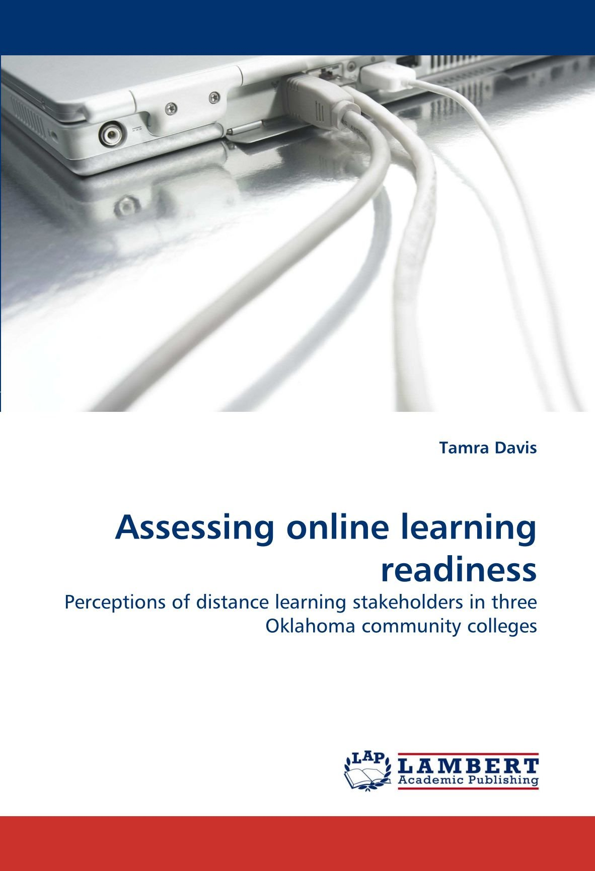 Download Assessing online learning readiness: Perceptions of distance learning stakeholders in three Oklahoma community colleges PDF
