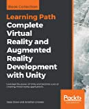 Complete Virtual Reality and Augmented Reality Development with Unity: Leverage the power of Unity and become a pro at…
