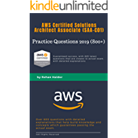 Practice Questions 2019 (800+) - AWS Certified Solutions Architect Associate (SAA-C01): Guaranteed Pass with more than 825 latest question closes to actual ... - Practice Questions) (English Edition)