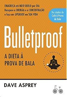Bulletproof: A Dieta a Prova de Bala