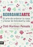 Reorganizarte: El arte de ordenar tu casa y llenar de felicidad tu vida
