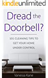 Dread the Doorbell?: 101 Cleaning Tips to Get Your Home Under Control