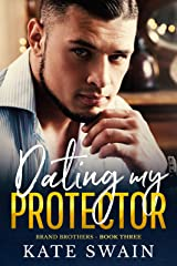 Dating My Protector (Brand Brothers Book 3) Kindle Edition