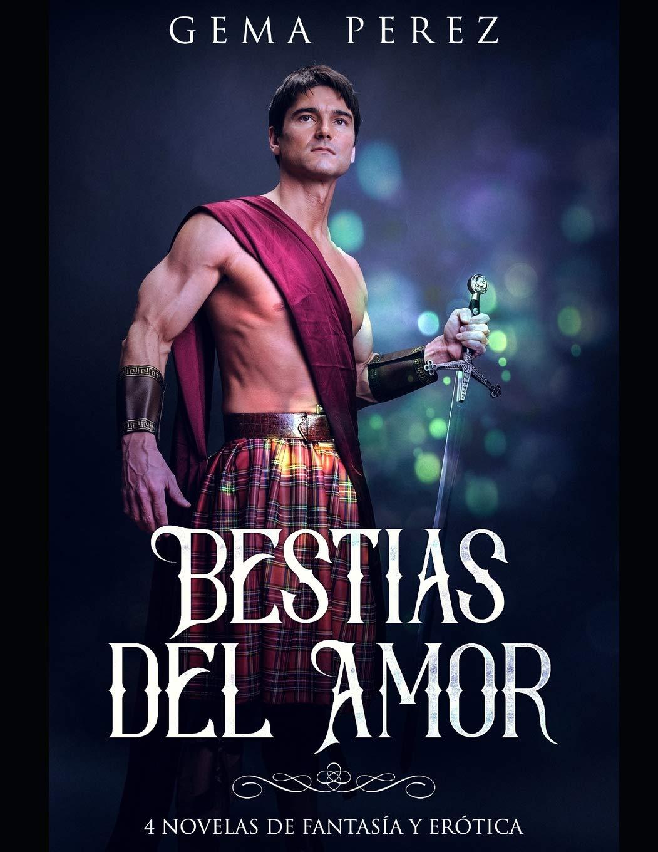 Bestias del Amor: 4 Novelas de Fantasía y Erótica Colección de Romance: Amazon.es: Gema Perez: Libros