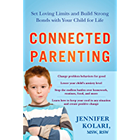Connected Parenting: Set Loving Limits and Build Strong Bonds with Your Child for Life (English Edition)