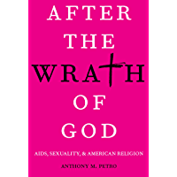After the Wrath of God: AIDS, Sexuality, & American Religion