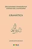 Gramática: Diccionario etimológico crítico del Castellano