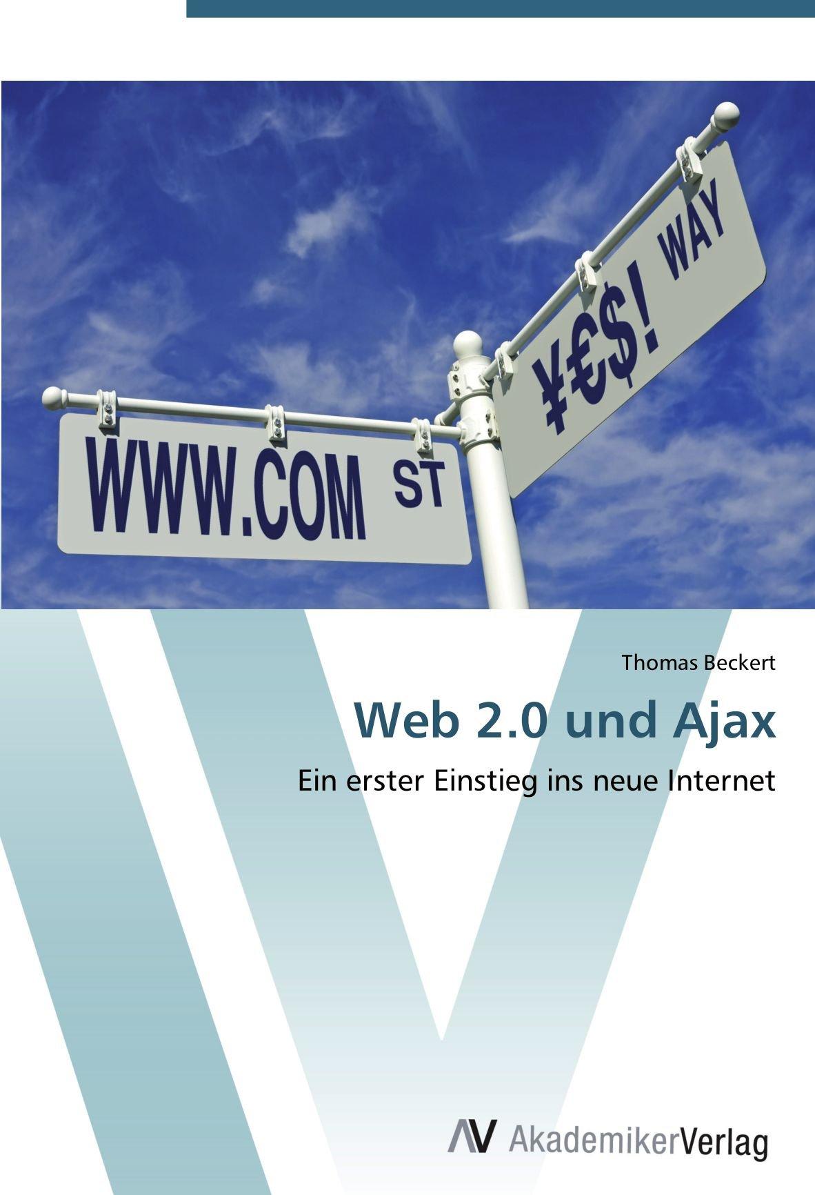 Web 2.0 und Ajax: Ein erster Einstieg ins neue Internet (German Edition)