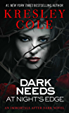 Dark Needs at Night's Edge (Immortals After Dark, Book 4)