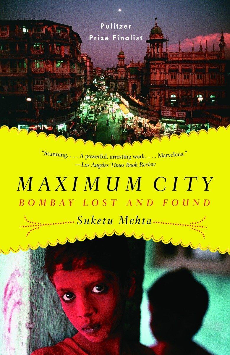 Maximum City: Bombay Lost and Found pdf epub