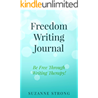 Freedom Writing Journal: Be free through writing therapy!