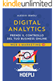 Digital Analytics: Prendi il controllo del tuo business online