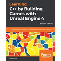 Learning C++ by Creating Games with Unreal Engine 4, Second Edition
