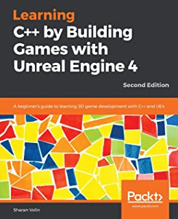 Learning C++ by Creating Games with UE4: William Sherif