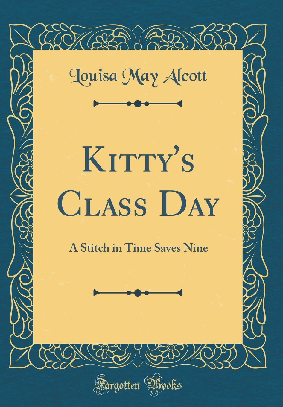 Kitty's Class Day: A Stitch in Time Saves Nine (Classic Reprint) pdf