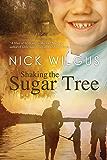 Shaking the Sugar Tree (The Sugar Tree Series Book 1)