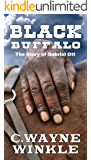 "Black Buffalo: The Story of Gabriel Ott: A Western Adventure From The Author of ""The Unwanted : The Adventures Of Lucas Morgan"""