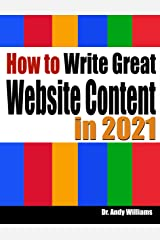 How to Write Great Website Content in 2021: Use the Power of LSI and Themes to Boost Website Traffic with Visitor-Grabbing, Google-Loving Web Content (Webmaster Series) Kindle Edition