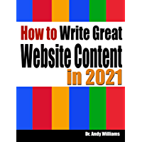 How to Write Great Website Content in 2021: Use the Power of LSI and Themes to Boost Website Traffic with Visitor…