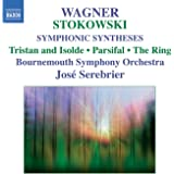Wagner: Symphonic Syntheses By Stokowski