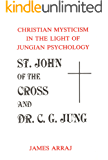 ST. JOHN OF THE CROSS AND DR. C.G. JUNG: Christian Mysticism in the Light of Jungian Psychology (English Edition)